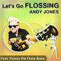 Album Let's go flossing de Andy Jones