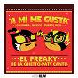 Album A mí me gusta de Paty Cantú / El Freaky / De la Ghetto