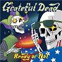 Album Ready or not de The Grateful Dead