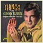 Album Things: the bobby darin singles collection (1956 - 1962) de Bobby Darin