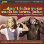 Compilation Don't take your cash to town, john (improbable spoofs, sequels & answer discs) avec Ernie K-Doe / Buddy Holly / Sam Cooke / Theola Kilgore / Mary Wells...
