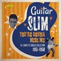 Album You're Gonna Miss Me: The Complete Singles Collection (1951 - 1958) de Guitar Slim