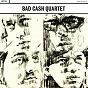 Album Bad cash quartet de Bad Cash Quartet