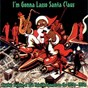 Compilation I'm gonna lasso santa claus avec The Hepsters / Les Paul / Big John Greer / The Dinning Sisters / Bob Atcher...
