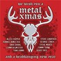 Compilation We wish you a metal xmas and a headbanging new year avec Billy Gibbons / Jeff Scott Soto / Bruce Kulick / Bob Kulick / Chris Wyse...