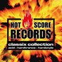 Compilation Hot score records classix collection (acid, hardtrance, hardstyle) avec Three O / Accenter / Deejay Ndo, Franky Kay Dee / Black Money / Stomper, Basscar...