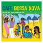Compilation Café bossa nova: beaches and bars, samba and sun avec Clara Moreno / Rio Combo / Xavier Osmir / Simao Morto / Grupo Cabana...