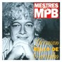Compilation Mestres da MPB - hermínio bello de carvalho avec Altemar Dutra / Elza Soares / Gal Costa / Clara Nunes / Paulinho da Viola...