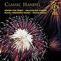 Compilation Classic handel (favourites) avec Paul Esswood / Ambrosian Opera Chorus / Menuhin Festival Orchestra / Sir Yehudi Menuhin / Georg Friedrich Haendel...