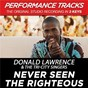 Album Never seen the righteous (performance tracks) - ep de Donald Lawrence & the Tri City Singers