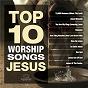 Compilation Top 10 worship songs - jesus avec Highlands Worship / Gateway Worship / Maranatha! Music