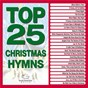 Compilation Top 25 christmas hymns avec Maranatha! Classics / Maranatha! Christmas / Maranatha! Acoustic / Maranatha! Instrumental / Morris Chapman