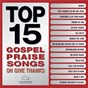 Album Top 15 Gospel Praise Songs - Oh Give Thanks de Maranatha! Gospel