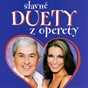 Compilation Slavné duety Z operety avec Orchestr Golden Strings / Jo?ka Cerný / Iveta Dufková / Iveta Duchková / Jirí Suchý...