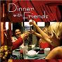 Compilation Dinner With Friends avec Mark Baldwin / Sam Levine / Jack Jezzro / Chris Mcdonald / Beegie Adair...