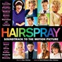 Compilation Hairspray (Soundtrack To The Motion Picture) avec Zac Efron / Nikki Blonsky / James Marsden / Michelle Pfeiffer / Brittany Snow...