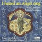 Album I heard an angel sing de Ruppert Gough / Wells Cathedral Girl Choristers / David Bednall
