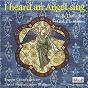 Album I heard an angel sing de Ruppert Gough / Wells Cathedral Girl Choristers / David Bednall / Michael Head / Peter Warlock...