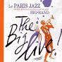 Album The big live de Paris Jazz Big Band / Pierre Bertrand & Nicolas Folmer