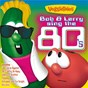 Album Bob & larry sing the 80's de Veggietales