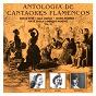 Compilation Antología de Cantaores Flamencos, Vol. 15 avec Gloria Romero / Adelfa Soto / Pépé Martinez / Lola Cabello / Pepe Hurtado...