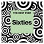 Compilation THE BEST EVER: Sixties avec The Beau Brummels / Aretha Franklin / Eddie Floyd / The Swinging Blue Jeans / Wilson Pickett...