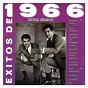 Compilation Éxitos de 1966. artistas originales avec Gelu / Dúo Dinámico / Raphaël / Karina / Los Bohemios...