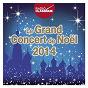 Compilation Grand concert de Noël 2014-Radio Classique avec Traditional English / Anton Bruckner / Arcangelo Corelli / César Franck / Félix Mendelssohn...