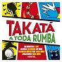 Compilation Takatá, a toda rumba avec El Arrebato / Los Amaya / Rumba Tres / Peret / Los Chunguitos...