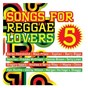 Compilation Songs for reggae lovers vol. 5 avec J Boog / Maxi Priest / Terry Linen / New Kingston / Anuhea...