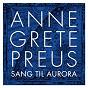 Album Sang til aurora de Anne Grete Preus
