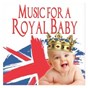 Compilation Music for a royal baby avec David Parry / Camille Saint-Saëns / Félix Mendelssohn / Hubert Parry / Ronald Binge...