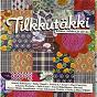 Compilation Tilkkutäkki 1 avec Jenni Vartiainen / Tapani Nuutinen / Samuli Edelmann / Jaakko Löytty / Kalle Lindroth...