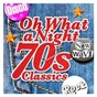 Compilation Oh what a night - 70's classics avec The Doobie Brothers / The Four Seasons / Alvin Stardust / Sister Sledge / Chaka Khan...
