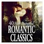 Compilation 40 most beautiful romantic classics avec Jacques Chambon / Christoph Wilibald von Gluck / Erik Satie / Franz Schmidt / Frédéric Chopin...