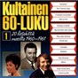 Compilation Kultainen 60-luku 1 1960-1961 avec Marguerite Monnot / R Rascal / Laila Kinnunen / Erik Lindström / Irmeli Makela...