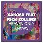 Album Heaven only knows (feat. rick collins) de Xakosa