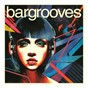 Compilation Bargrooves disco avec Hackman / Andy Daniell / Hercules & Love Affair / Sister Sledge / The Tailors...