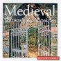Compilation Best of classics: medieval - tanzmusik des mittelalters avec Ludwig Senfl / Heinrich Isaac / Giovanni Giacomo Gastoldi / Les Menestrels / Paul Hofhaimer Consort Salzburg...