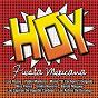 Compilation Hoy - fiesta mexicana avec Pablo Montero / Mario el Cachorro Delgado / Los Capiros de Agustin Cardoso / Emilio Navaira / Los Razos...