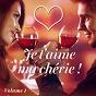 Album Je T'aime mon chéri ! joyeuse saint valentin, vol. 1 de Musique Romantique Ensemble