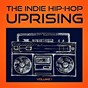 Album The indie hip hop uprising, vol. 1 (discover some of the best indie hop-hop from the USA) de Hip Hop Audio Stars