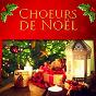 Album Choeurs de noël (les plus belles chansons de noël) de Les Amis du Père Noël