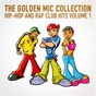 Album The golden mic collection, vol. 1 (30 hip-hop and rap club hits) de Top 40 Hip-Hop Hits