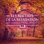 Album Les maîtres de la relaxation, vol. 1 (mozart, beethoven, bach, tchaïkovski, satie et debussy) de Musique Classique