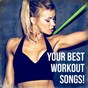 Album Your best workout songs! de Workout Music, Ultimate Fitness Playlist Power Workout Trax, Workout Rendez Vous