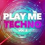 Compilation Play me techno, vol. 2 avec DJ Sly / Rap Maikel / Jake Bradford-Sharp / DJ Suvorovskiy / Creatique...
