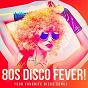 Album 80s disco fever! - your favorite disco songs de Generation Disco, #1 Disco Dance Hits, 80 S Disco Band