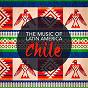 Album The music of latin america: chile de World Music Ensemble / World Music for the New Age / The World Players