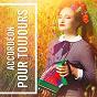 Album Accordéon pour toujours de French Café Accordion Music / France Accordéon / Accordeons de Paris